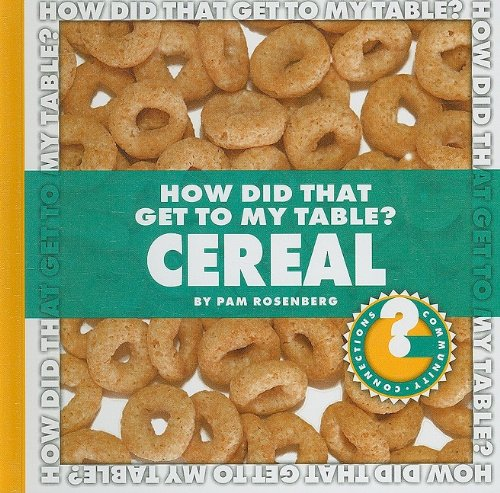 How Did That Get to My Table? Cereal (Community Connections) pdf epub