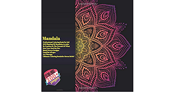 Mandala Professional Coloring Book For Kid - 200 Floating 3D Mandalas To  Color - Be Fearless In The Pursuit Of What Sets Your Soul On Fire - Hand  - Ultimate Coloring