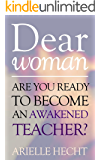 Dear Woman, Reclaim Your Spiritual Power & Awaken the Leader Within