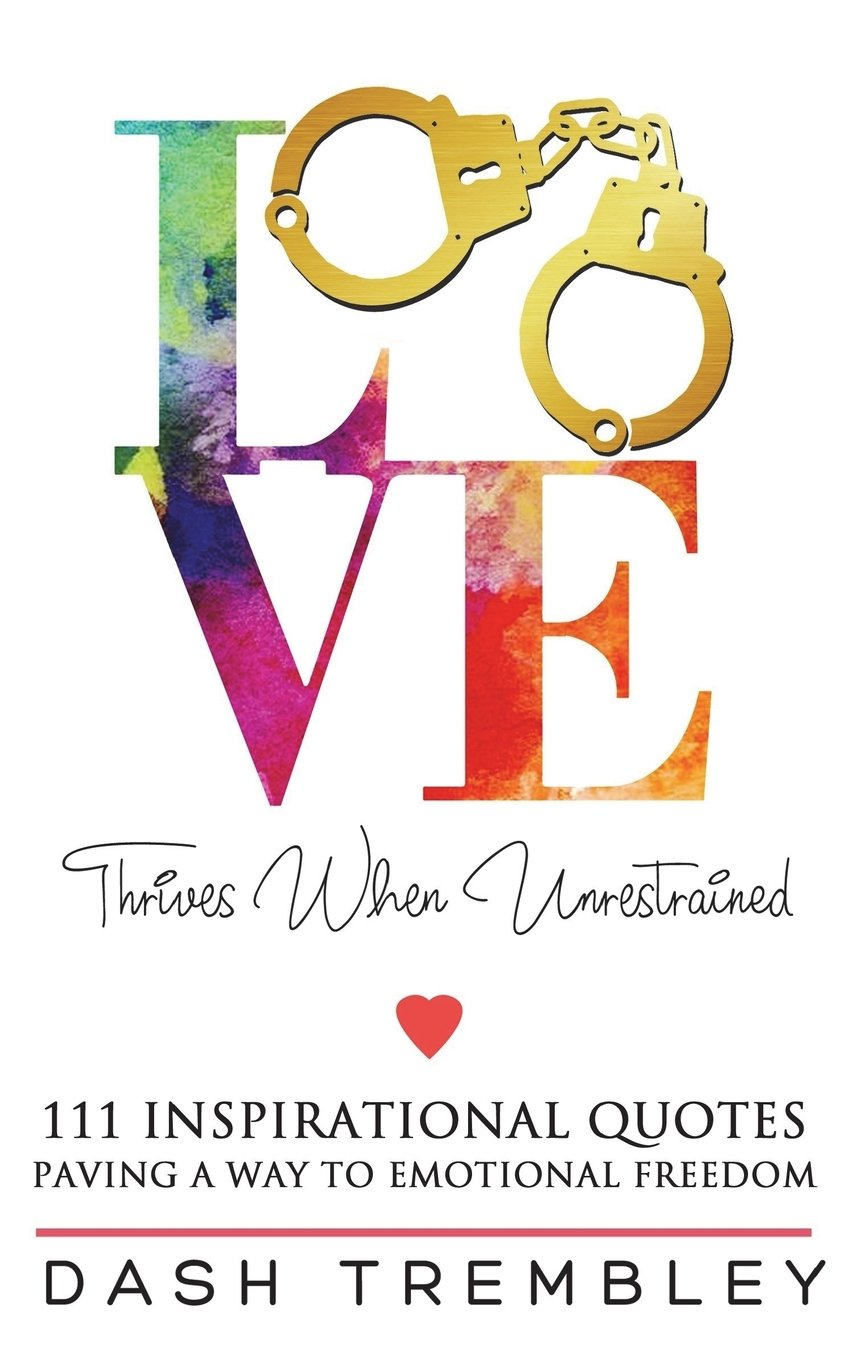 Download Love Thrives When Unrestrained: A Path to Healing & Paving a Way to Emotional Freedom (Our Minds Matter) (Volume 7) pdf