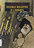 img - for Double meurtre a l'abbaye book / textbook / text book