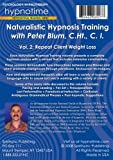 Naturalistic Hypnosis Training Vol. 2: Repeat Client Weight Loss