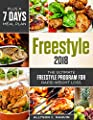 Freestyle 2018: The Ultimate Freestyle Program For Rapid Weight Loss plus a 7 Days Meal Plan (The Guide You Need With Over 100 Easy and Healthy Recipes To Lose Weight, Fat Loss and Energy Boost)