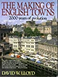 The Making of English Towns, David W. Lloyd, 0575053119