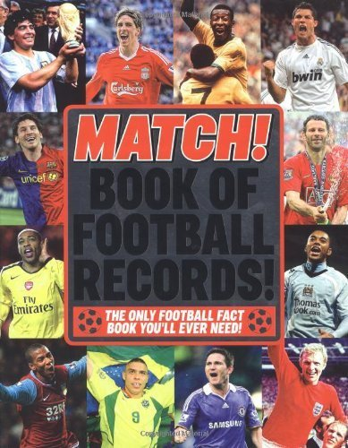 The Match Book of Football Records: From the Makers of Britain's Bestselling Football Magazine by MATCH (2009) Hardcover