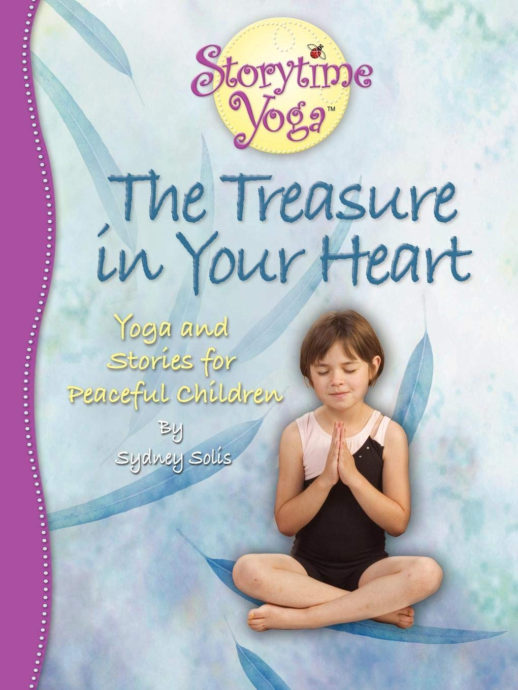 The Treasure in Your Heart: Yoga and Stories for Peaceful ...