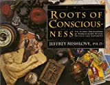 img - for The Roots of Consciousness: The Classic Encyclopedia of Consciousness Studies book / textbook / text book