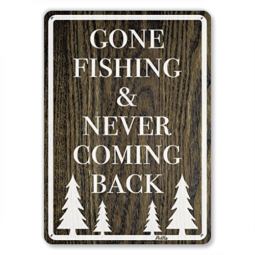 Gone Fishing And Never coming Back sign made our list of Unique Camping Gifts For Men