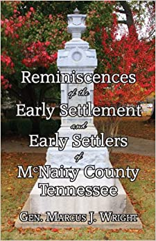 Book Reminiscences of the Early Settlement and Early Settlers of McNairy County Tennessee (Braybree Vintage Edition)