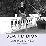 South and West: From a Notebook | Joan Didion