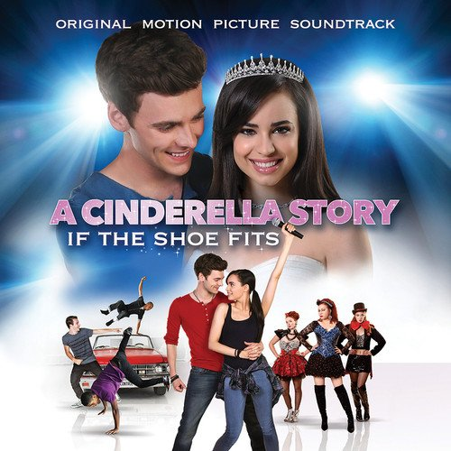 Price comparison product image A Cinderella Story: If The Shoe Fits - Original Motion Picture Soundtrack