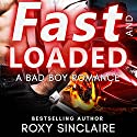 Fast and Loaded: A Bad Boy Sports Romance Audiobook by Roxy Sinclaire Narrated by Lynnae Stanwick