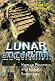 img - for Lunar Exploration: Human Pioneers and Robotic Surveyors (Springer Praxis Books) book / textbook / text book