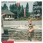 Es geht uns gut   Arno Geiger