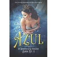 Azul. Un Despertar A La Realidad: Una Novela Romántica de Mercedes Franco (Saga No. 1) (Spanish Edition)