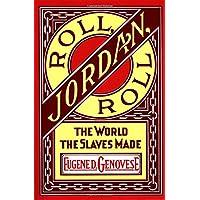 Roll, Jordan, Roll: The World the Slaves Made (Vintage)