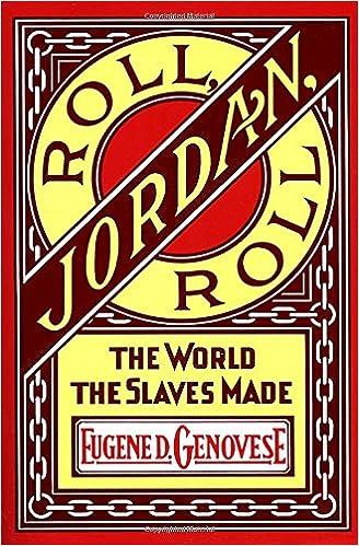 new concept a3928 2b2e7 Roll, Jordan, Roll  The World the Slaves Made  Eugene D. Genovese   8601300250595  Amazon.com  Books