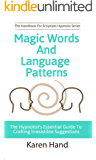 Magic Words and Language Patterns: The Hypnotist's Essential Guide to Crafting Irresistible Suggestions (Handbook for…