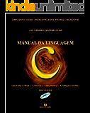 Manual da Linguagem C: Engenharia Elétrica - Engenharia Eletrônica - Engenharia de Computação