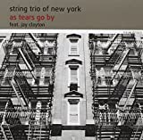 As Tears Go By by String Trio of New York (2013-08-05)