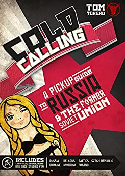 Cold Calling - A Pickup Guide To Russia And The Former Soviet Union by [Torero, Tom]