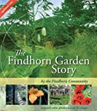 img - for The Findhorn Garden Story: Inspired Color Photos Reveal the Magic by The Findhorn Community (2008-06-01) book / textbook / text book