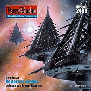 Koltorocs Kinder (Perry Rhodan 2468) Hörbuch