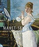 Manet - Sehen: Der Blick der Moderne
