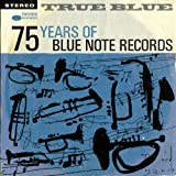 TRUE BLUE: 75 Years Of Blue Note Records – 4 CD Set