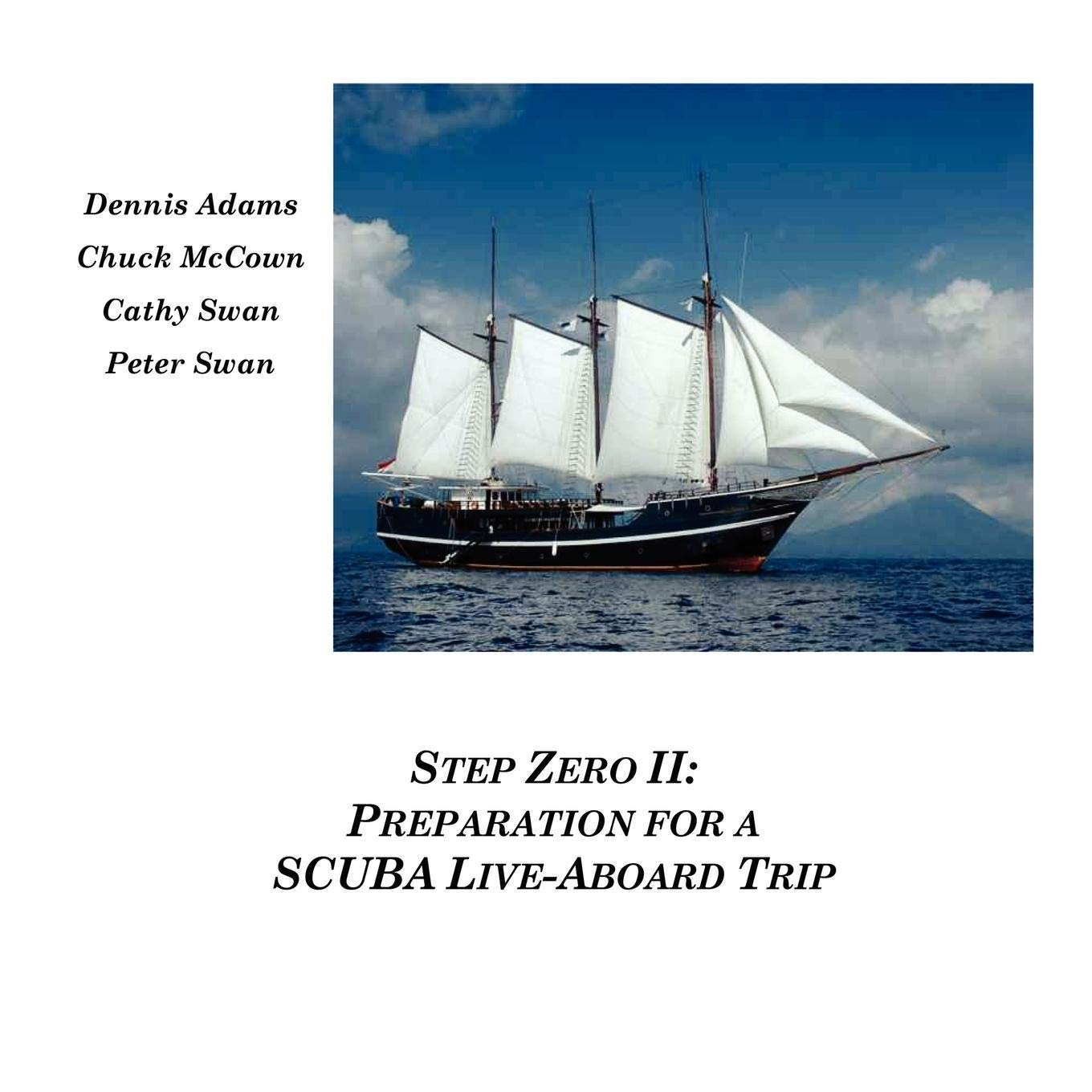 Step Zero II: Preparation for a SCUBA Live-Aboard Trip by SouthWest Analytic Network, Inc.