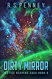 Dirty Mirror (Justice Keepers Saga Book 6)