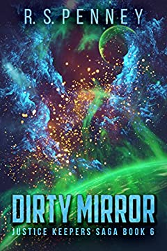 Dirty Mirror (Justice Keepers Saga Book 6)