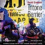 Tritone Barriers by Gerald Gradwohl