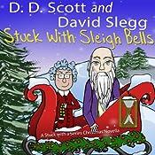 Stuck with Sleigh Bells: A Stuck with a Series Christmas Novella | David Slegg, D. D. Scott