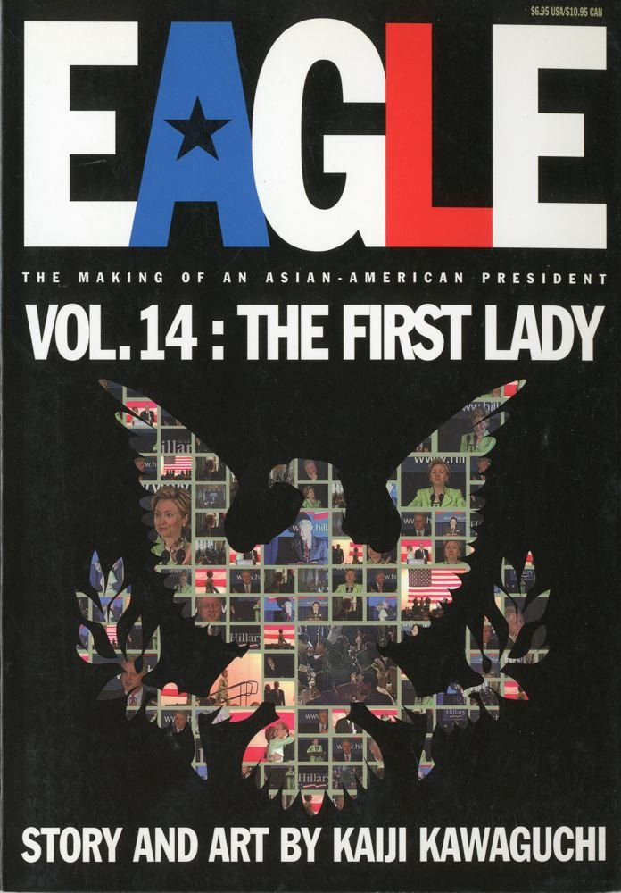 Download Eagle:The Making Of An Asian-American President, Vol. 14: The First Lady pdf