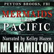 Mermaids in the Pacific: Peyton Brooks, FBI, Book 2 | M.L. Hamilton