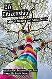 DIY Citizenship: Critical Making and Social Media