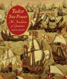 Tudor Sea Power, David Childs, 1848320310
