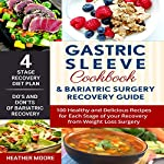 Gastric Sleeve Cookbook and Bariatric Surgery Recovery Guide: 100 Healthy and Delicious Recipes for Each Stage of Your Recovery from Weight Loss Surgery | Heather Moore