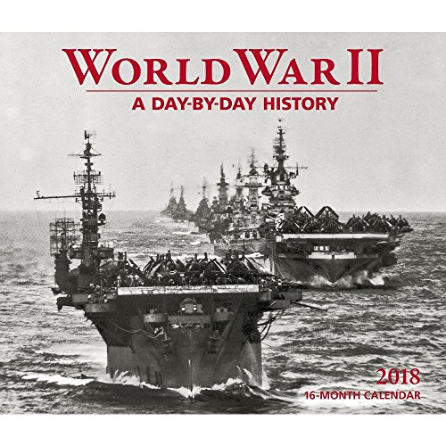 2018 World War II Deluxe Wall Calendar (Best Military Aircraft In The World 2019)