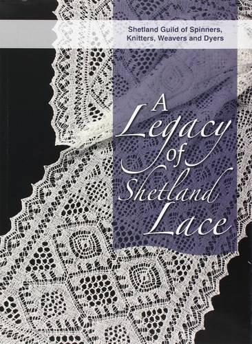 - Legacy of Shetland Lace