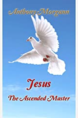 Jesus, The Ascended Master Paperback
