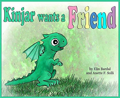 Kinjar Wants a Friend (Kinjar the Dragon Book 1)