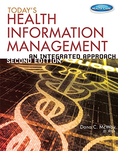 Today's Health Information Management: An Integrated Approach (Todays Health Information Management An Integrated Approach)