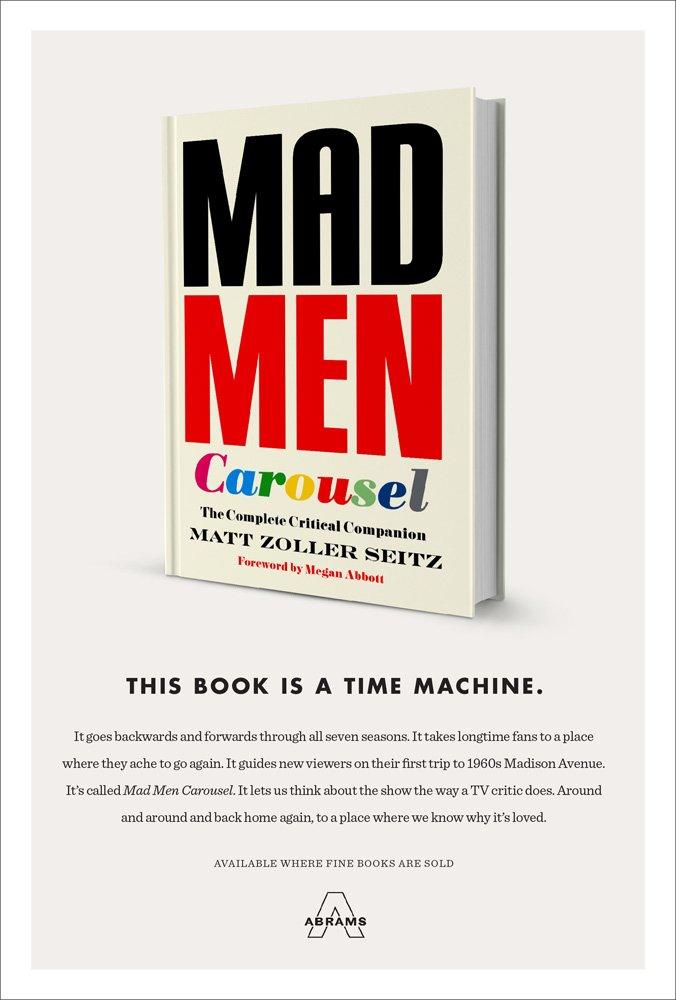 Mad Men Carousel: The Complete Critical Companion: Matt Zoller Seitz ...
