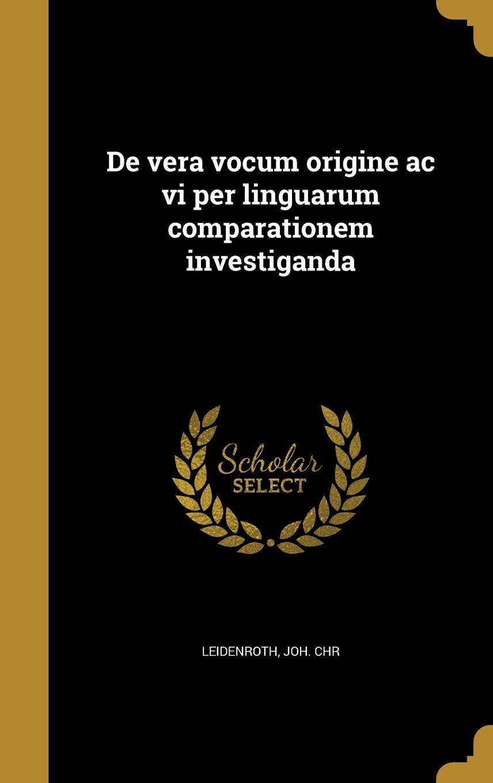 de Vera Vocum Origine AC VI Per Linguarum Comparationem Investiganda (Latin Edition) pdf epub