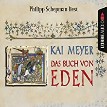 Das Buch von Eden Hörbuch von Kai Meyer Gesprochen von: Philipp Schepmann