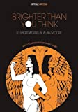 Brighter Than You Think: 10 Short Works by Alan Moore: With Critical Essays by Marc Sobel (Critical Cartoons)