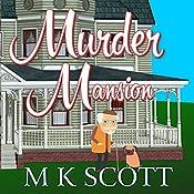 Murder Mansion: The Painted Lady Inn Mysteries, Volume 1 | M K Scott