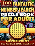 Fantastic Number Search Puzzle Book for Adults: Large print.: Number Search Books for Seniors and Adults. Can You Find All the Numbers?